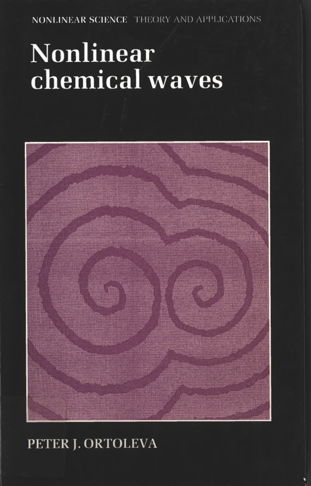 Cover page of the book Nonlinear chemical waves by Peter J. Ortoleva, 1992.