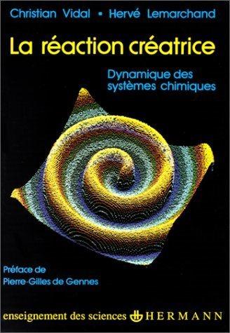Cover of the book La réaction créatrice: dynamique des systèmes chimiques (1988)