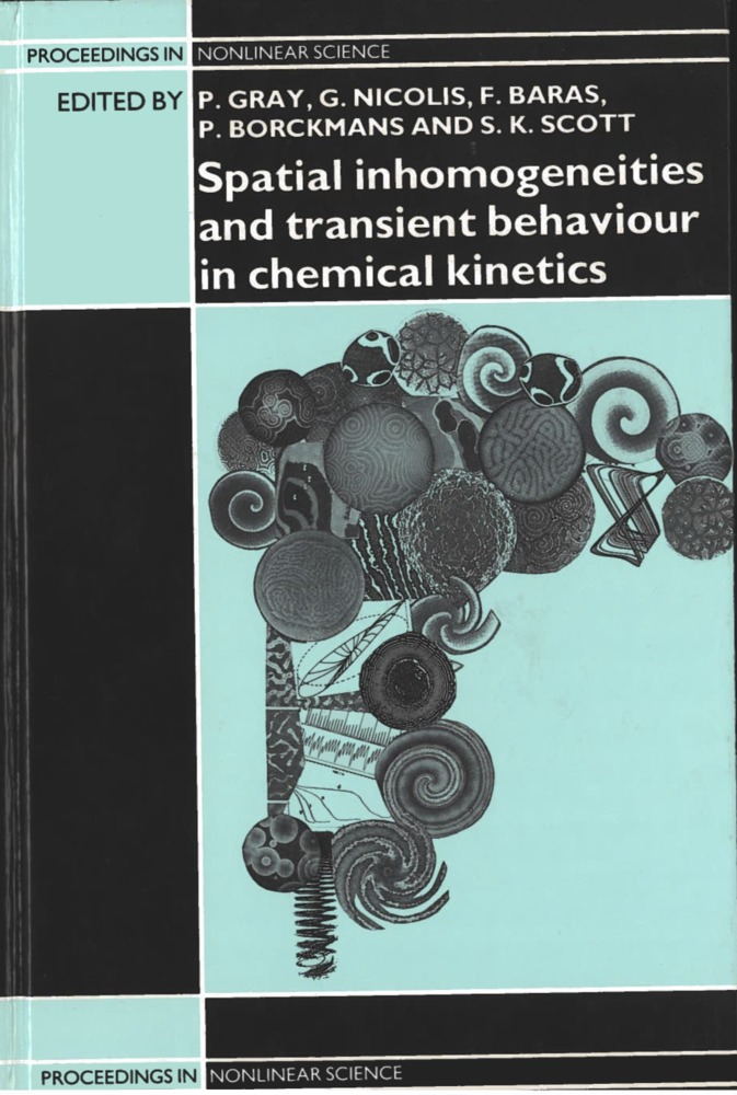 "Book cover of the 1990 book ""Spatial inhomogenities and transient behaviour in chemical kinetics"" by P. Gray, G. Nicolis, F. Baras, P. Borckmans and S. K. Scott."