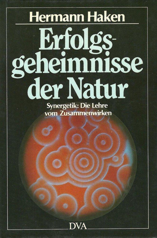 """Cover page of the book """"Erfolgsgeheimnisse der Natur. Synergetik: Die Lehre vom Zusammenwirken"""""""